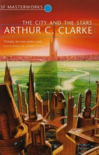 The City and the Stars by Arthur C Clarke