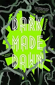 Dark Made Dawn by J.P. Smythe