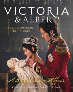 Victoria and Albert by Daisy Goodwin and Sara Sheridan